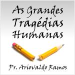 As Grandes Tragédias Humanas