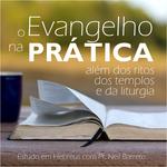O Evangelho na Prática